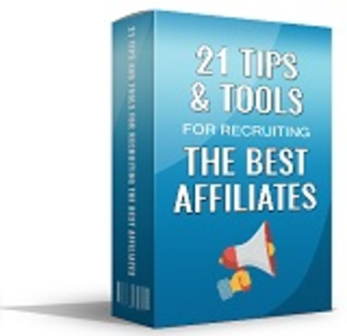 Product picture 21 Tips and Tools for Recruiting the Best Affiliates