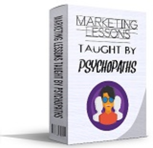 Product picture Marketing Lessons Taught By Psychopaths