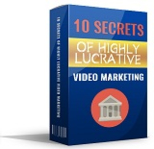 Product picture 10 Secrets Of Highly Lucrative Video Marketing